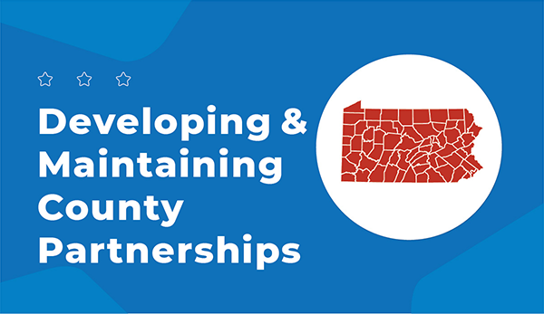 Developing and maintaining crucial county partnerhships